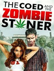 THE COED AND THE ZOMBIE STONER - Người đẹp và xác chết
